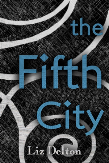 The Fifth City ebook by Liz Delton
