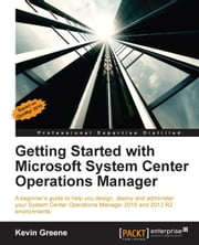 Getting Started with Microsoft System Center Operations Manager ebook by Kevin Greene