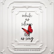 White as Silence, Red as Song - A Novel audiobook by Alessandro D'Avenia
