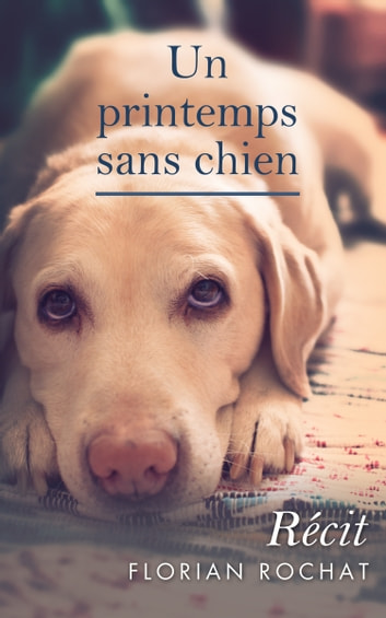Un printemps sans chien ebook by Florian Rochat