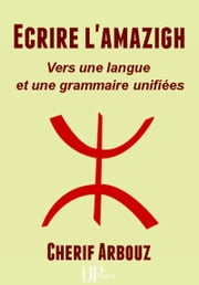 Ecrire l'amazigh - Ouvrage didactique ebook by Kobo.Web.Store.Products.Fields.ContributorFieldViewModel