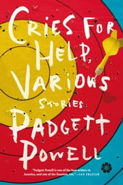 Cries for Help, Various - Stories ebook by Padgett Powell