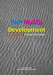 PHP MySQL Development of Login Modul: 3 hours Easy Guide ebook by Esstree Ishak Abdullah