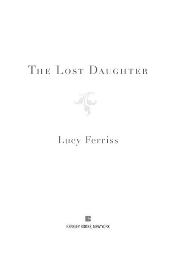 The Lost Daughter ebook by Lucy Ferriss