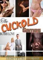 The Cuckold Games ebook by Bobbi Love