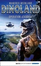 "Dino-Land - Folge 14 - Operation ""Exodus ebook by Manfred Weinland"