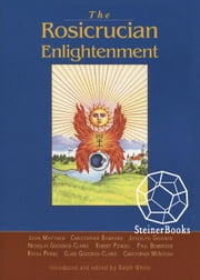 Rosicrucian Enlightenment Revisited ebook by Ralph White