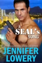 A SEAL's Song ebook by Jennifer Lowery