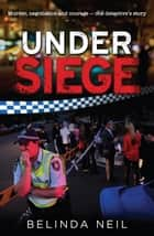 Under Siege ebook by Belinda Neil
