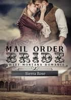 Mail Order Bride - My Montana Romance, #2 ebook by Sierra Rose