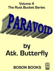 Paravoid: Book 4, The Rust Bucket Universe Series ebook by Atk.  Butterfly