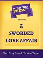 A Sworded Love Affair ebook by Christine Tanner