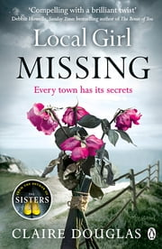 Local Girl Missing ebook by Claire Douglas
