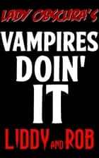 Vampires Doin' It: Liddy & Rob ebook by Lady Obscura