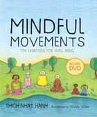 Mindful Movements - Ten Exercises for Well-Being ebook by Thich Nhat Hanh, Daniel Goleman