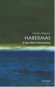 Habermas: A Very Short Introduction ebook by James Gordon Finlayson