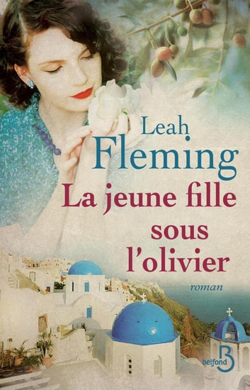 La jeune fille sous l'olivier ebook by Leah FLEMING