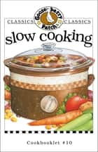 Slow Cooking Cookbook ebook by Gooseberry Patch