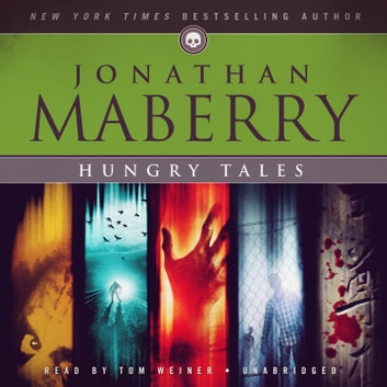 Hungry Tales audiobook by Jonathan Maberry