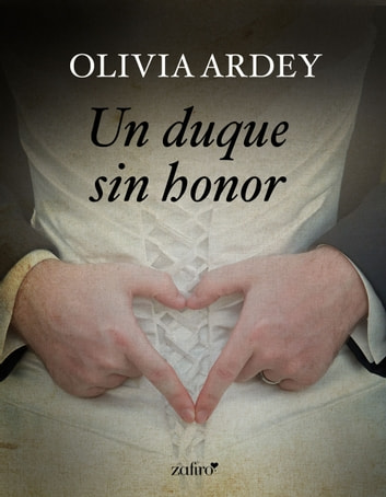 Un duque sin honor eBook by Olivia Ardey