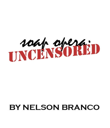 Soap Opera Uncensored: Issue 32 ebook by Nelson Branco