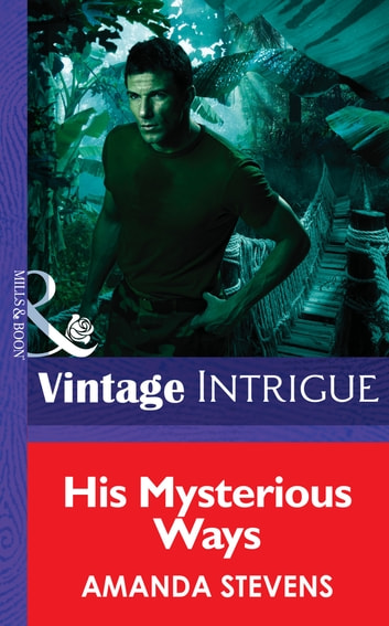 His Mysterious Ways (Mills & Boon Intrigue) (Quantum Men, Book 1) ebook by Amanda Stevens