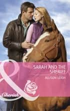 Sarah And The Sheriff (Mills & Boon Cherish) ebook by Allison Leigh