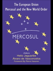 The European Union, Mercosul and the New World Order ebook by Helio Jaguaribe,Alvaro Vasconcelos