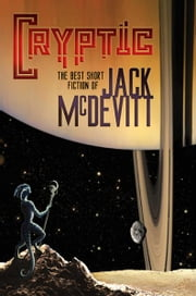 Cryptic: The Best Short Fiction of Jack McDevitt ebook by Jack McDevitt