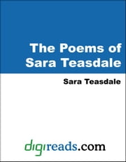 The Poems of Sara Teasdale ebook by Teasdale, Sara
