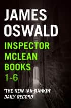 Inspector McLean Ebook Bundle: Books 1-6 ebook by James Oswald