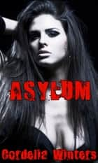 Asylum ebook by Cordelia Winters
