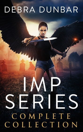 Imp Series - Complete Collection - Books 1-10 ebook by Debra Dunbar
