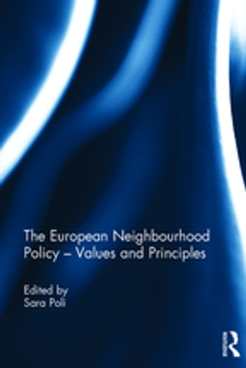 The European Neighbourhood Policy - Values and Principles ebook by