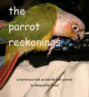 The Parrot Reckonings ebook by Marguerite Floyd