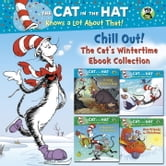 Chill Out! The Cat's Wintertime Ebook Collection (Dr. Seuss/Cat in the Hat) ebook by Tish Rabe