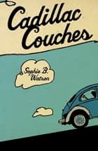 Cadillac Couches ebook by Sophie B. Watson