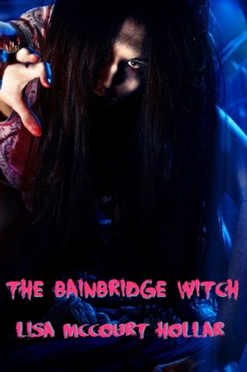 The Bainbridge Witch ebook by Lisa McCourt Hollar