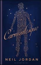 Carnivalesque ebook by Neil Jordan