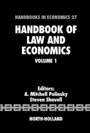 Handbook of Law and Economics ebook by A. Mitchell Polinsky,Steven Shavell
