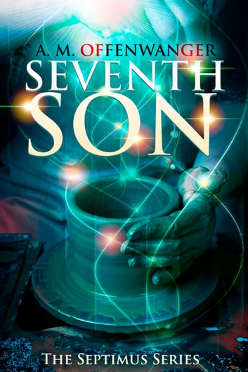 Seventh Son ebook by A. M. Offenwanger