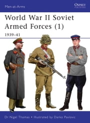 World War II Soviet Armed Forces (1) - 1939-41 ebook by Nigel Thomas,Darko Pavlovic