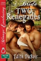A Bride for Two Renegades ebook by Edith DuBois