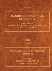Neurobiology of Psychiatric Disorders - Handbook of Clinical Neurology (Series Editors: Aminoff, Boller and Swaab) ebook by Thomas E Schlaepfer,Charles B. Nemeroff