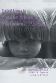 Ethical Issues in Mental Health Research With Children and Adolescents ebook by Kimberly Hoagwood,Peter S. Jensen,Celia B. Fisher