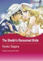 The Sheikh's Ransomed Bride (Harlequin Comics) - Harlequin Comics ebook by Annie West, Kyoko Sagara
