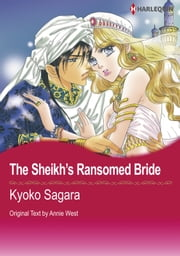 The Sheikh's Ransomed Bride (Harlequin Comics) - Harlequin Comics ebook by Annie West,Kyoko Sagara