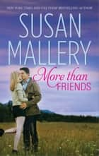 More Than Friends ebook by Susan Mallery