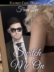 Switch Me On ebook by Fran Lee