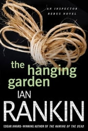 The Hanging Garden - An Inspector Rebus Mystery ebook by Ian Rankin